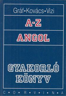 Gráf Zoltán Benedek - Kovács János - Vizi Katalin - A-Z Angol - Gyakorló könyv [antikvár]