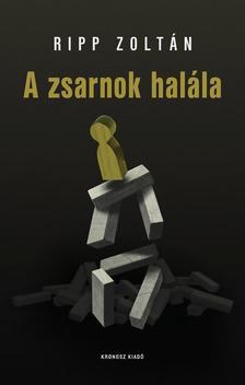 Ripp Zoltán - A zsarnok halála