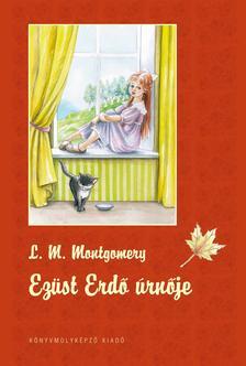 Lucy Maud Montgomery - EZÜST ERDŐ ÚRNŐJE - KEMÉNY BORÍTÓS