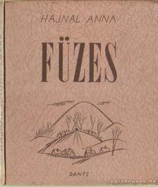 Hajnal Anna - Füzes [antikvár]