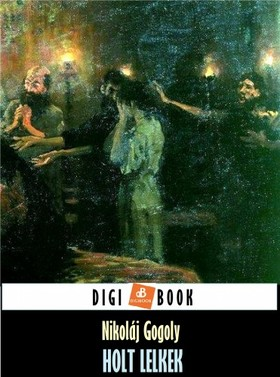 Gogol - Holt lelkek [eKönyv: epub, mobi]