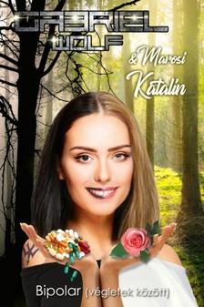 Marosi Katalin Gabriel Wolf - - Bipolar (végletek között) [eKönyv: epub, mobi]