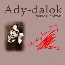 Ady Endre - Ady-dalok, versek, prózák