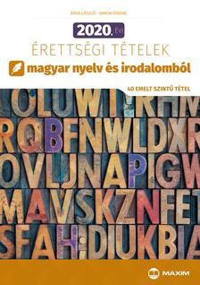 Árva László, Simon Ferenc - 2020. évi érettségi tételek magyar nyelv és irodalomból (40 emelt szintű tétel)