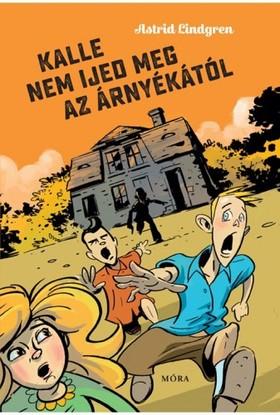 Astrid Lindgren - Kalle nem ijed meg az árnyékától [eKönyv: epub, mobi]