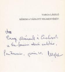 Varga László - Kérem a vádlott felmentését! (dedikált) [antikvár]