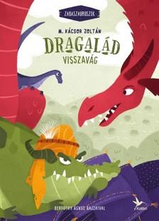M. Kácsor Zoltán - Dragalád visszavág - Zabaszauruszok 4. [eKönyv: epub, mobi]