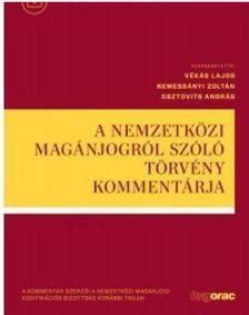 szerk. Vékás Lajos; Nemessányi Zoltán; Osztovits András - A nemzetközi magánjogról szóló törvény kommentárja