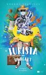 Kordos Szabolcs - Turista from Hungary - A magyar, ha megindul... - Bővített, új kiadás [eKönyv: epub, mobi]