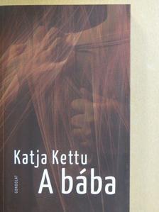 Katja Kettu - A bába [antikvár]