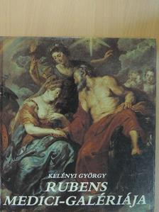 Kelényi György - Rubens Medici-galériája [antikvár]