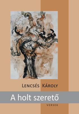Lencsés Károly - A holt szerető