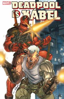 Fabian Nicieza - Deadpool és Kábel