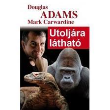Mark Carwardine - Douglas Adams - Utoljára látható