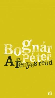 Bognár Péter - A fényes rend [eKönyv: epub, mobi]