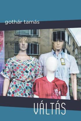 Gothár Tamás - Váltás