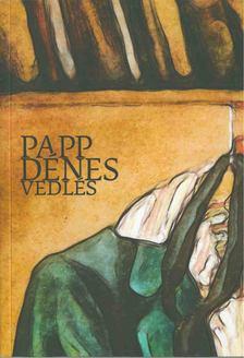 Papp Dénes - Vedlés [antikvár]