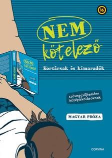 Király Levente (szerk.) - Nem kötelező - Kortársak és kimaradók - magyar próza [eKönyv: epub, mobi]