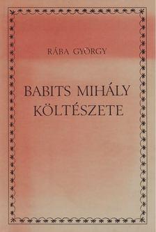 Rába György - Babits Mihály költészete [antikvár]