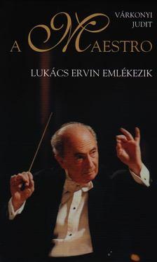 Várkonyi Judit - A Maestro [antikvár]