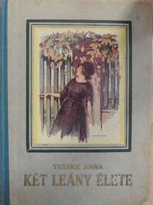 Tutsek Anna - Két leány élete [antikvár]
