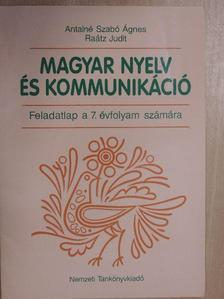 Antalné Szabó Ágnes - Magyar nyelv és kommunikáció - Feladatlap a 7. évfolyam számára [antikvár]