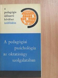 A. Kossakowski - A pedagógiai pszichológia az oktatásügy szolgálatában [antikvár]