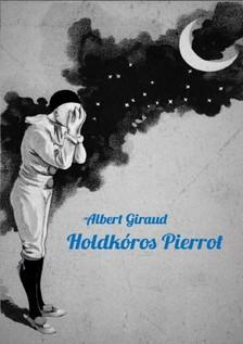 Giraud Albert - Holdkóros Pierrot [eKönyv: epub, mobi]