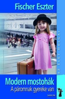 Fischer Eszter - Modern mostohák-A páromnak gyereke van