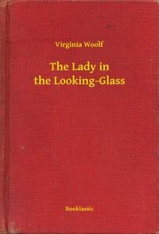 Virginia Woolf - The Lady in the Looking-Glass [eKönyv: epub, mobi]