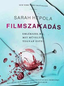 Sarah Hepola - Filmszakadás