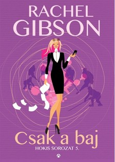 Rachel Gibson - Csak a baj [eKönyv: epub, mobi]