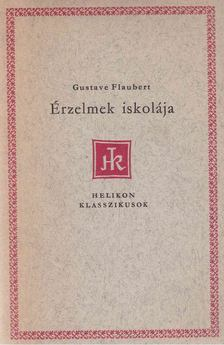 Gustave Flaubert - Érzelmek iskolája [antikvár]