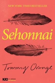 Tommy Orange - Sehonnai [eKönyv: epub, mobi]