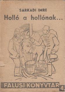 Sarkadi Imre - Holló a hollónak [antikvár]