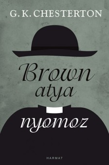 Gilbert Keith Chesterton - Brown atya nyomoz [eKönyv: epub, mobi]