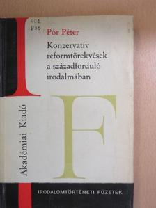 Pór Péter - Konzervatív reformtörekvések a századforduló irodalmában [antikvár]