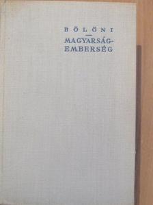 Bölöni György - Magyarság-emberség [antikvár]