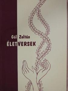 Gál Zoltán - Életversek (dedikált példány) [antikvár]