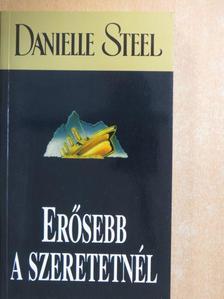 Danielle Steel - Erősebb a szeretetnél [antikvár]
