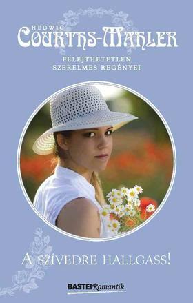 Hedwig Courths-Mahler - A szívedre hallgass!