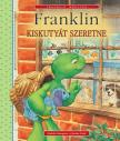 Paulette Bourgeois - Brenda Clark - Franklin kiskutyát szeretne