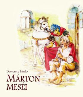 DEVECSERY LÁSZLÓ - Márton meséi