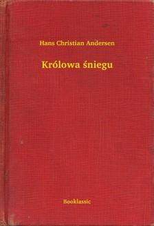 Hans Christian Andersen - Królowa ¶niegu [eKönyv: epub, mobi]