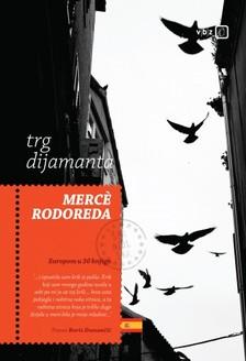 Merce Rodoreda Boris Dumanèiæ, - Trg dijamanta [eKönyv: epub, mobi]