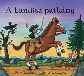 Julia Donaldson - A bandita patkány