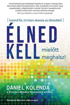 Daniel Kolenda - Élned kell, mielőtt meghalsz!