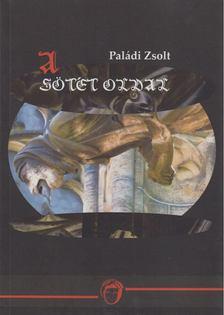 Paládi Zsolt - A sötét oldal [antikvár]