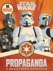HIDALGO, PABLO - Star Wars - Propaganda - A meggyőzés gépezete