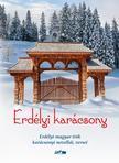 Erdélyi karácsony - Erdélyi magyar írók karácsonyi novellái, versei